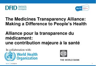 The Medicines Transparency Alliance: Making a Difference to People's Health Alliance pour la transparence du médicament: