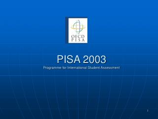 PISA 2003 Programme for International Student Assessment