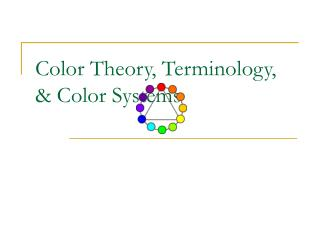 Color Theory, Terminology, & Color Systems