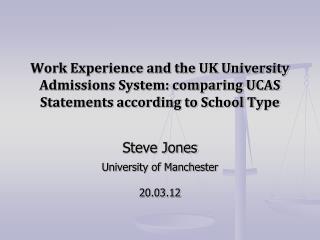 Steve Jones University of Manchester 20.03.12