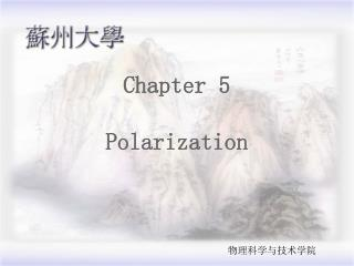Chapter 5 Polarization