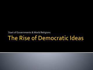 The Rise of Democratic Ideas