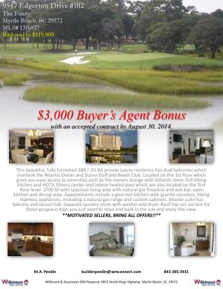 $3,000 Buyer's Agent Bonus with an accepted contract by August 30, 2014.
