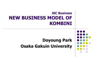 JSC Business NEW BUSINESS MODEL OF KOMBINI