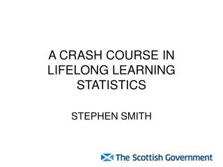 A CRASH COURSE IN LIFELONG LEARNING STATISTICS