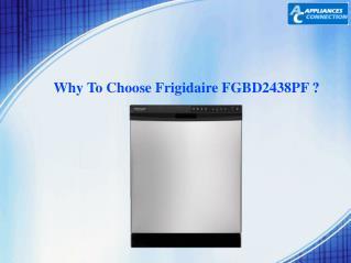 Why To Choose Frigidaire FGBD2438PF ?