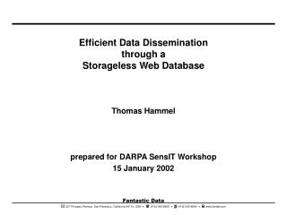 Efficient Data Dissemination through a  Storageless Web Database