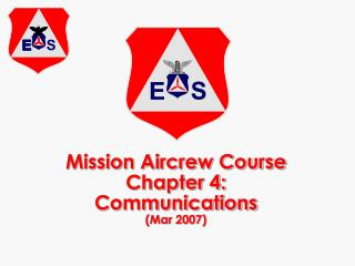 Mission Aircrew Course Chapter 4: Communications (Mar 2007)