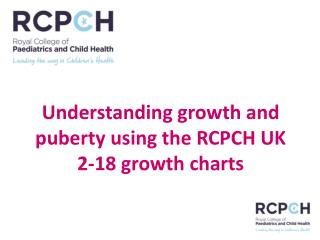 Understanding growth and puberty using the RCPCH UK 2-18 growth charts