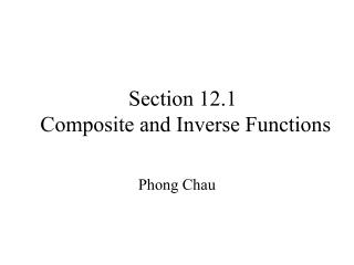 Section 12.1  Composite and Inverse Functions