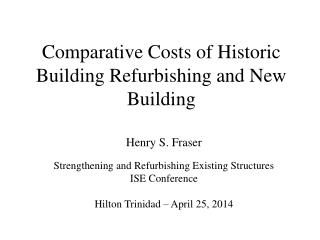 Comparative Costs of Historic Building Refurbishing and New Building