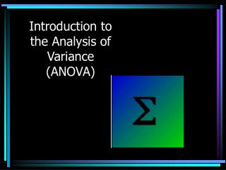 Introduction to the Analysis of Variance (ANOVA)