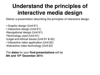 Understand the principles of interactive media design