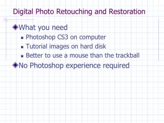 Digital Photo Retouching and Restoration