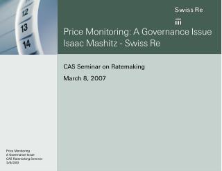 Price Monitoring: A Governance Issue Isaac Mashitz - Swiss Re