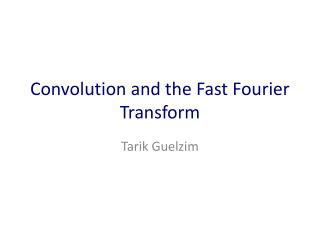 Convolution and the Fast Fourier Transform