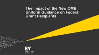 The  Impact of the New OMB Uniform  Guidance on Federal Grant Recipients
