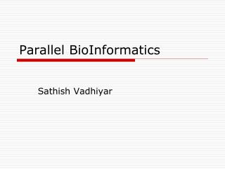Parallel BioInformatics