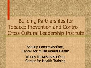 Building Partnerships for Tobacco Prevention and Control— Cross Cultural Leadership Institute