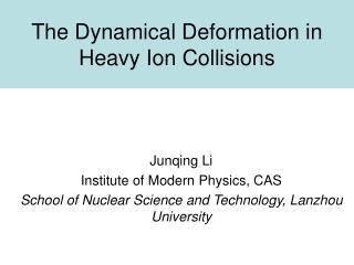 The Dynamical Deformation in Heavy Ion Collisions