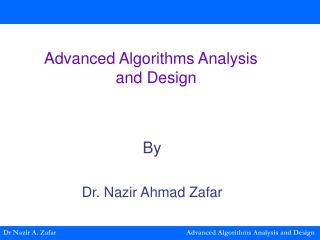Dr Nazir A. Zafar Advanced Algorithms Analysis and Design