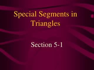 Special Segments in Triangles