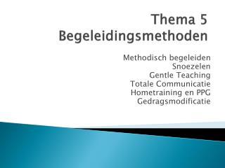 Thema 5 Begeleidingsmethoden