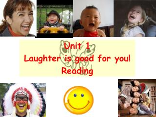 Unit 1   Laughter is good for you! Reading