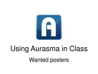 Using Aurasma in Class