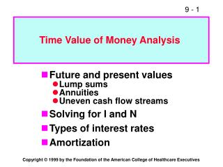 Future and present values Lump sums Annuities Uneven cash flow streams Solving for I and N