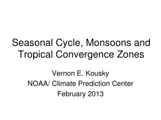 Seasonal Cycle, Monsoons and Tropical Convergence Zones