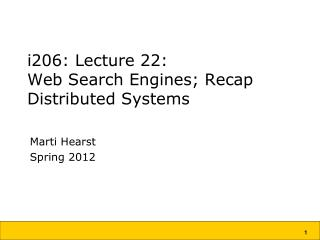 i206: Lecture 22: Web Search Engines; Recap Distributed Systems