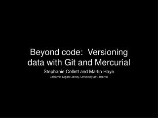 Beyond code:  Versioning data with Git and Mercurial