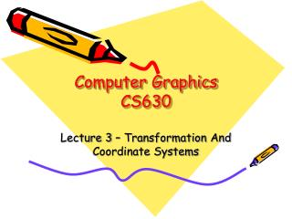 Computer Graphics CS630