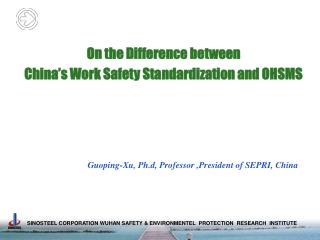 On the Difference between  China's Work Safety Standardization and OHSMS