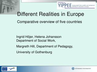Different Realities in Europe Comparative overview of five countries