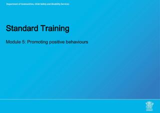 Standard Training Module 5: Promoting positive behaviours