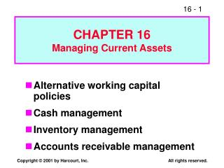 CHAPTER 16 Managing Current Assets