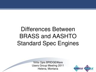 Differences Between BRASS  and AASHTO Standard Spec Engines