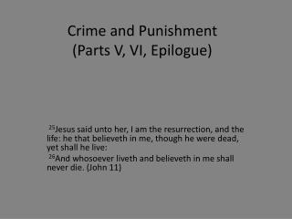 Crime and Punishment  (Parts V, VI, Epilogue)