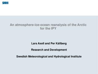 An atmosphere-ice-ocean reanalysis of the Arctic for the IPY