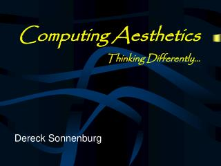 Computing Aesthetics Thinking Differently…