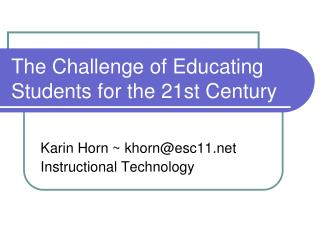 The Challenge of Educating Students for the 21st Century
