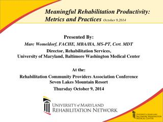 Meaningful Rehabilitation Productivity: Metrics and Practices  October 9,2014