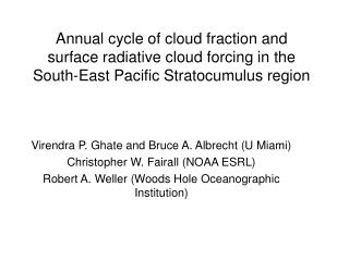 Virendra P. Ghate and Bruce A. Albrecht (U Miami) Christopher W. Fairall (NOAA ESRL)