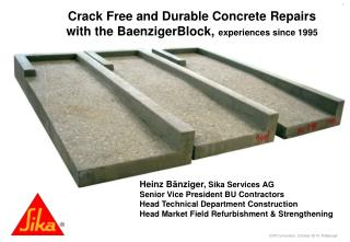 Crack Free and Durable Concrete Repairs  with the BaenzigerBlock,  experiences since 1995