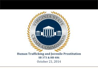Human Trafficking and Juvenile Prostitution SB 373 & HB 486 October 21, 2014