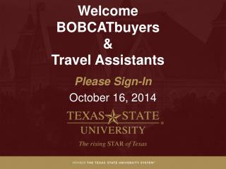 Welcome  BOBCATbuyers &  Travel Assistants