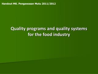 Quality programs and quality systems for the food industry