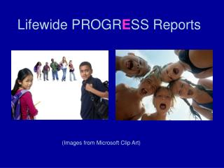 Lifewide PROGR E SS Reports